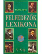 FELFEDEZŐK LEXIKONA A-Z-IG - Kéz Andor
