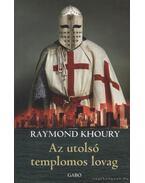 Az utolsó templomos lovag - Khoury, Raymond