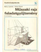 Műszaki rajz feladatgyűjtemény (C, D, E variáns) - Kólya Dániel, Baticz Levente