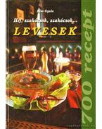 Hej szakácsok szakácsok... Levesek - Kiss Gyula