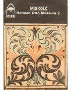 Miskolc - Herman Ottó Múzeum 2. - Domonkos Ottó Dr.