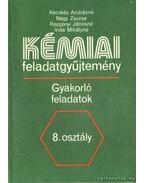 Kémia feladatgyűjtemény - Gyakorló feladatok 8. osztály - Nagy Zsuzsa, Vida Mihályné, Kecskés Andrásné, Rozgonyi Jánosné