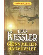 Glenn Miller-hadművelet - Leo Kessler