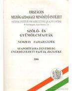 Szőlő- és gyümölcsfajták nemzeti fajtajegyzék szaporításra egyedileg engedélyezett fajták jegyzéke 2006 - Harsányi József, Mády Rezső