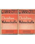 Chirtian Wahnschaffe I-II. kötet - Wassermann Jakob