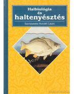 Halbiológia és haltenyésztés - Horváth László