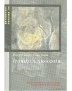 Óvodától a szakmáig - Havas Gábor, dr., Liskó Ilona