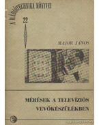 Mérések a televíziós vevőkészülékben - Major János