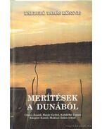 Merítések a Dunából (dedikált) - Kabdebó Tamás, Göncz Árpád, Kárpáti Kamil, Határ Győző, Makkai Ádám