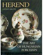 Herend - The Art of Hungarian Porcelain - Sikota Győző