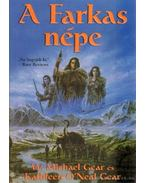 A farkas népe - Gear, W. Michael, Gear, Kathleen O'Neal