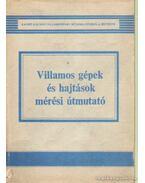 Villamos gépek és hajtások mérési útmutatója - Farkas András, Pálfi Zoltán