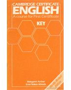 Cambridge Certificate English - A course for First Certificate Key - Archer, Margaret, Nolan-Woods, Enid