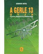 A Gerle 13 útja - Bánhidi Antal