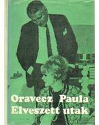 Elveszett utak - Oravecz Paula