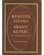 Aranyketrec - Benedek István