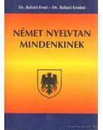 Német nyelvtan mindenkinek - Dr. Babári Ernő, Dr. Babári Ernőné