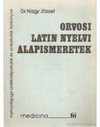 Orvosi latin nyelvi alapismeretek - Dr. Nagy József
