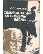 A tavasz tizenhét pillanata - Szemjonov, Julian
