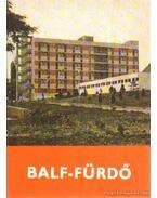 Balf-Fürdő - Gimes Endre