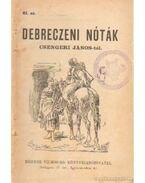 Debreczeni nóták Csengeri János-tól 61.sz. - Csengeri János