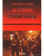 Az Auróra utolsó lövése - Domonkos László