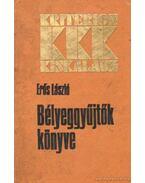 Bélyeggyűjtők könyve - Erős László