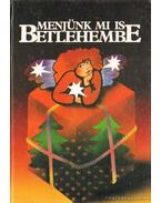 Menjünk mi is Betlehembe - Granasztói Szilvia