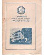 300 éves a hajdúnánási Kőrösi Csoma Sándor általános gimnázium - Dankó Imre