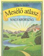 Mesélő atlasz - Magyarország - D. Nagy Éva, Kiss István