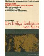 Die heilige Katharina von Siena (Sienai Szent Katalin) - Schamoni, Wilhelm, Walter Nigg
