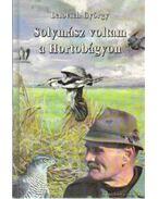 Solymász voltam a Hortobágyon - Lelovich György