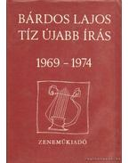 Tíz újabb írás 1969-1974 - Bárdos Lajos