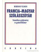 Francia-magyar szólásszótár - Bárdosi Vilmos