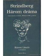 Három dráma - Strindberg