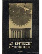Az építészet rövid története I-II. kötet - Szentkirályi Zoltán, Détshy Mihály