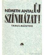 Új színházat! - Németh Antal