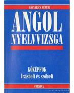 Angol nyelvvizsga - Középfok - Írásbeli és szóbeli - Magyarics Péter