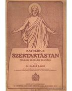 Katolikus szertartástan - Harza Lajos dr.