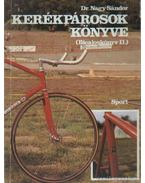 Kerékpárosok könyve (Bicajoskönyv II) - Dr. Nagy Sándor