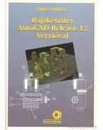 Rajzkészítés AutoCAD Release 12 verzióval - Pintér Miklós
