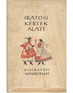Iratosi kertek alatt - Kovács Ferenc