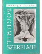 Bogumil szerelmei - Balogh Gyula