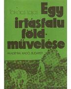 Egy irtásfalu földművelése - Takács Lajos