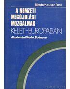 A nemzeti megújulási mozgalmak Kelet-Európában - Niederhauser Emil