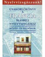 Gyakorlókönyv a francia írásbeli nyelvvizsgához - Staub Valéria, Duplaissy, Nathalie