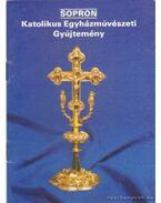Sopron - Katolikus Egyházművészeti gyűjtemény - Rappai Zsuzsa
