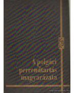 A polgári perrendtartás magyarázata I-II. - Dr. Szilbereky Jenő (szerk.), Névai László dr.