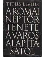 A római nép története a városalapításától 6. - Titus Livius