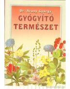 Gyógyító természet - Dr. Arany György